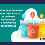 INFOVIDA | Aprobación del reglamento de ley que regula el consumo de plásticos y recipientes descartables es una realidad