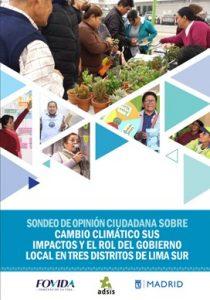 Sonde de opinión ciudadana sobre cambio climático sus impactos y el rol de los gobiernos loclaes en tres distritos de Lima Sur