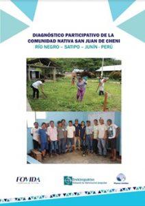 Diagnóstico y planificación participativa de la comunidad nativa San Juan de Cheni, Río Negro, Satipo, Junín-Perú