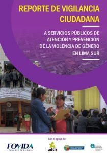 Reporte de vigilancia ciudadana a servicios públicos de atención y prevención de la violencia de género en Lima Sur