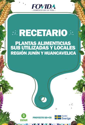Recetario de plantas alimenticias subutilizadas y locales región Junín y Huancavelica
